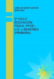 2º CICLO EDUCACIÓN FÍSICA: SESIONES, UNIDADES DIDÁCTICAS Y PROGRAMACIÓN DIDÁCTICA