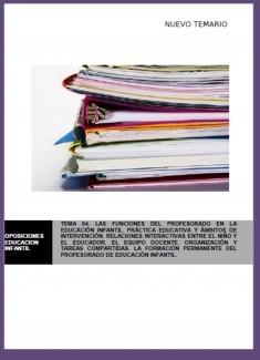 TEMA 4. LAS FUNCIONES DEL PROFESORADO EN LA EDUCACIÓN INFANTIL. PRÁCTICA EDUCATIVA Y ÁMBITOS DE INTERVENCIÓN. RELACIONES INTERACTIVAS ENTRE EL NIÑO Y EL EDUCADOR. EL EQUIPO DOCENTE. ORGANIZACIÓN Y TAREAS COMPARTIDAS. LA FORMACIÓN PERMANENTE DEL PRO