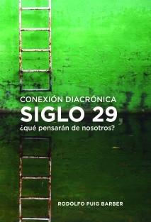 CONEXIÓN DIACRÓNICA, SIGLO 29, qué pensarán de nosotros