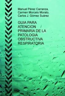 GUIA PARA ATENCION PRIMARIA DE LA PATOLOGIA OBSTRUCTIVA RESPIRATORIA