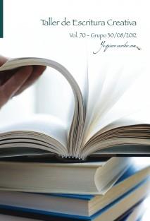"""Taller de Escritura Creativa Vol. 70 - Grupo 30/08/2012. """"YoQuieroEscribir.com"""""""