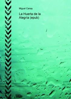 La Huerta de la Alegría (epub)