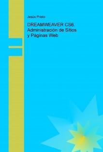 DREAMWEAVER CS6. Administración de Sitios y Páginas Web