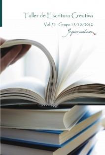 """Taller de Escritura Creativa Vol. 75 - Grupo 15/10/2012. """"YoQuieroEscribir.com"""""""
