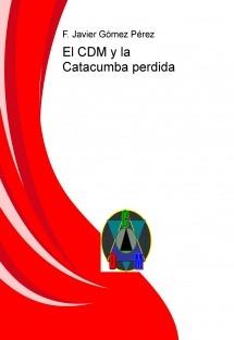 El CDM y la Catacumba perdida