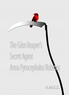 The Grim Reaper´s Secret Agent Anna Pyrocephalus Rubinus
