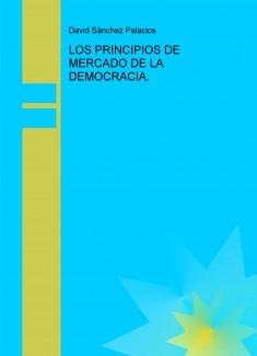 LOS PRINCIPIOS DE MERCADO DE LA DEMOCRACIA.