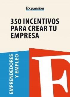350 Incentivos para crear tu empresa