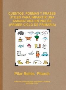 CUENTOS, POEMAS Y FRASES ÚTILES PARA IMPARTIR UNA ASIGNATURA EN INGLÉS (PRIMER CICLO DE PRIMARIA)