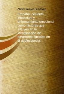 Empatía, cociente intelectual y entrenamiento emocional como factores que influyen en la identificación de emociones faciales en la adolescencia