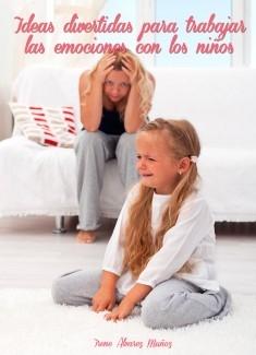Ideas divertidas para trabajar las emociones con los niños