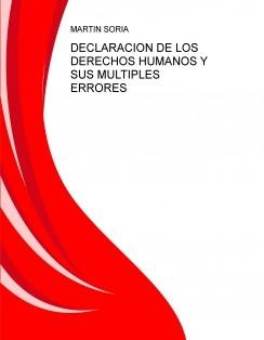 DECLARACION DE LOS DERECHOS HUMANOS Y SUS MULTIPLES ERRORES