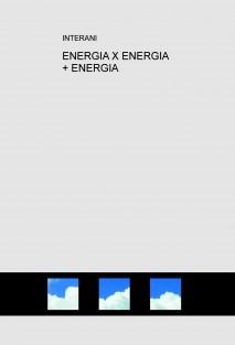 ENERGIA X ENERGIA + ENERGIA