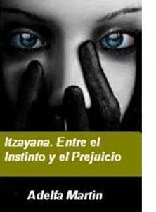 Itzayana. Entre el instinto y el prejuicio