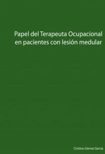 Papel del Terapeuta Ocupacional en pacientes con lesión medular
