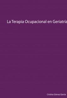 La Terapia Ocupacional en Geriatría