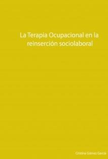 La Terapia Ocupacional en la reinserción sociolaboral