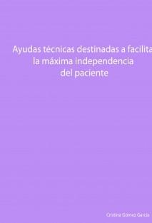 Ayudas técnicas destinadas a facilitar la máxima independencia del paciente