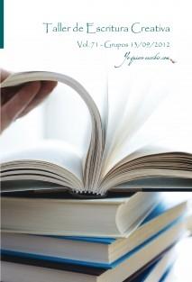 """Taller de Escritura Creativa Vol. 71 - Grupo 13/09/2012. """"YoQuieroEscribir.com"""""""