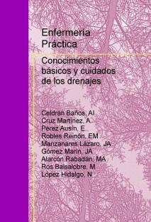 Enfermería práctica: Conocimientos básicos y cuidados de los drenajes