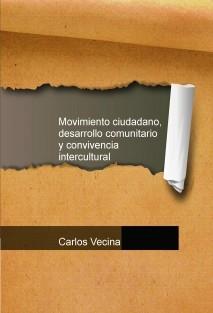 Movimiento ciudadano, desarrollo comunitario y convivencia intercultural