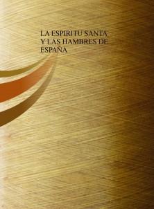 LA ESPIRITU SANTA Y LAS HAMBRES DE ESPAÑA