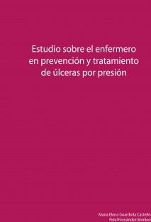 Estudio sobre el enfermero en prevención y tratamiento de úlceras por presión