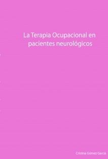 La Terapia Ocupacional en pacientes neurológicos