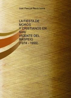 LA FIESTA DE MOROS Y CRISTIANOS EN SAN VICENTE DEL RASPEIG (1974 - 1999)