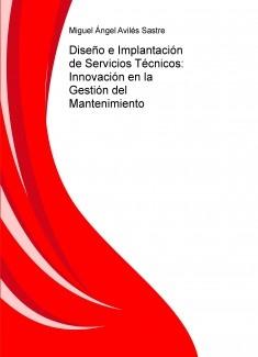 Diseño e Implantación de Servicios Técnicos: Innovación en la Gestión del Mantenimiento