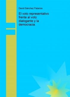 El voto representativo frente al voto dialogante y la democracia.