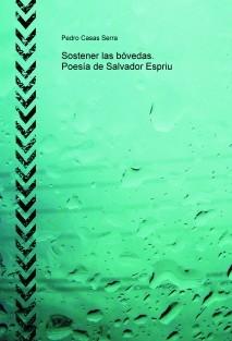 Sostener las bóvedas. Poesía de Salvador Espriu