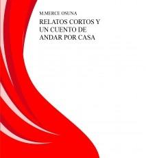 RELATOS CORTOS Y UN CUENTO DE ANDAR POR CASA