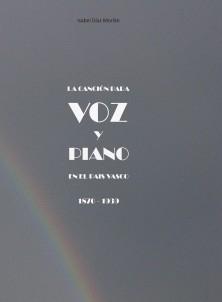 La canción para voz y piano en el País Vasco 1870-1939