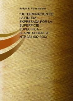 """""""DETERMINACION DE LA FINURA EXPRESADA POR LA SUPERFICIE ESPECIFICA – BLAINE SEGÚN LA NTP 334.002:2003"""""""