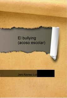 El bullying (acoso escolar)