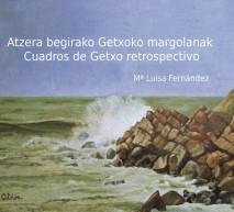 Atzera begirako Getxoko margolanak - Cuadros de Getxo retrospectivo