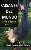 Faisanes del mundo. Guía práctica -  Volumen 1