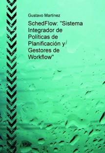"""SchedFlow: """"Sistema Integrador de Políticas de Planificación y Gestores de Workflow"""""""