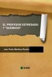 """EL PROFESOR ESTRESADO Y """"QUEMADO"""""""