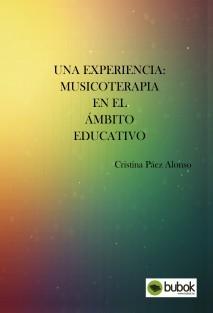 UNA EXPERIENCIA: MUSICOTERAPIA EN EL ÁMBITO EDUCATIVO