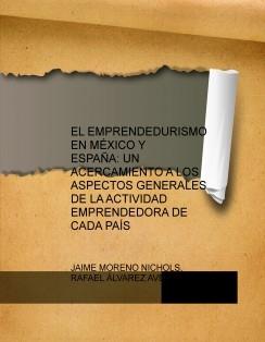 EL EMPRENDEDURISMO EN MÉXICO Y ESPAÑA: UN ACERCAMIENTO A LOS ASPECTOS GENERALES DE LA ACTIVIDAD EMPRENDEDORA DE CADA PAÍS