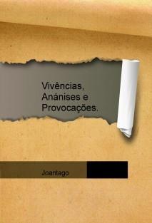 Vivências, Anánises e Provocações.