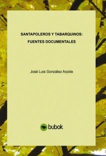 SANTAPOLEROS Y TABARQUINOS : FUENTES DOCUMENTALES