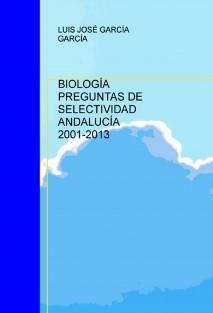 BIOLOGÍA PREGUNTAS DE SELECTIVIDAD ANDALUCÍA 2001-2013