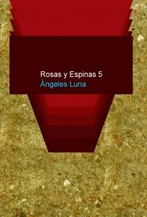 Rosas y Espinas 5