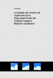 La balada del módulo de Urgencias de la Seguridad Social del hospital Gregorio Marañón de Madrid