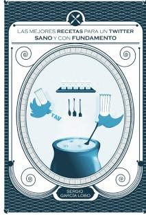 Las mejores recetas para un Twitter sano y con fundamento