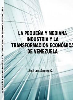Fedeindustria y la Pequeña y Mediana Industria a través de los Discursos de José Luis Santoro.