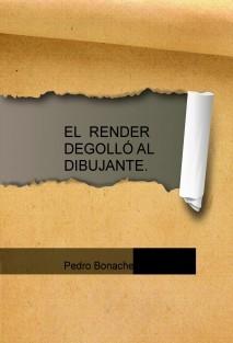 EL RENDER DEGOLLÓ AL DIBUJANTE.